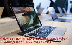 Chuyên sửa máy tính Macbook 12 inch MLH72 Core M 1.1G/8GB/256GB