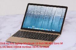 Dịch vụ sửa laptop Macbook 12 inch MLHE2 Core M 1.1G/8GB/256GB