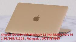 Chuyên sửa máy tính Macbook 12 inch MLHF2 Core M 1.2G/8GB/512GB